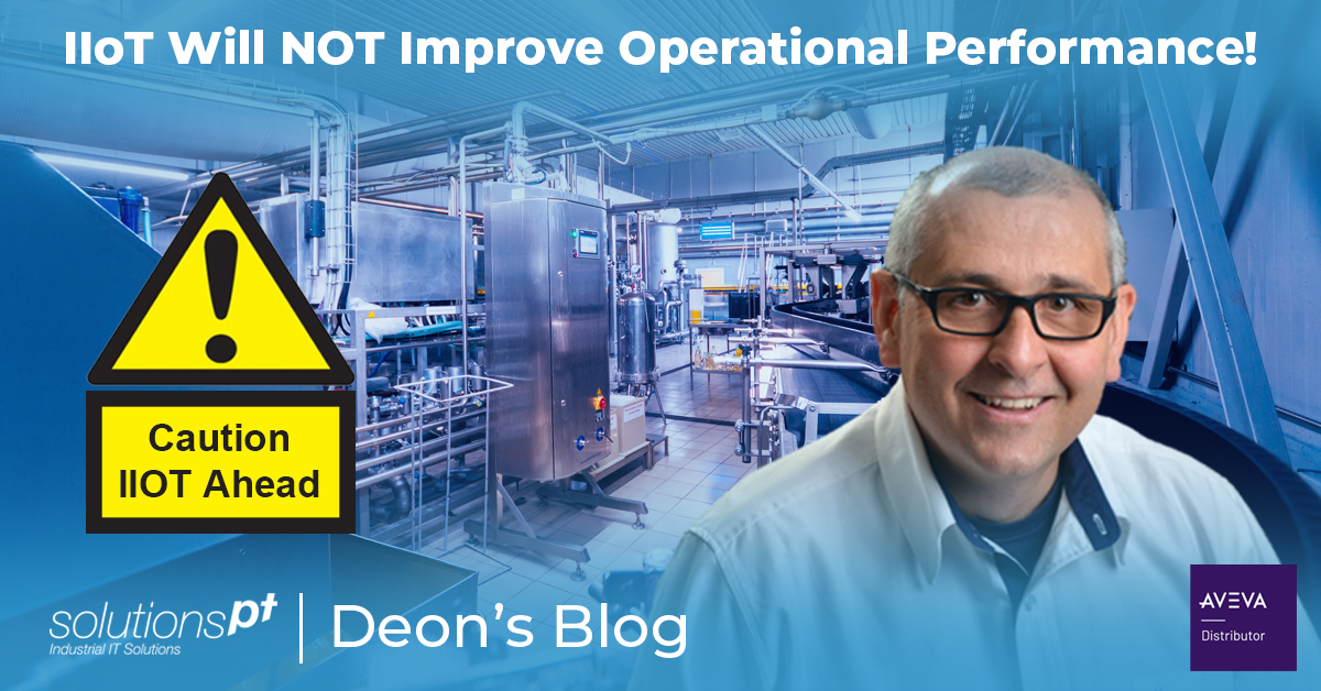 Why Industrial IOT can fail to improve operational performance?