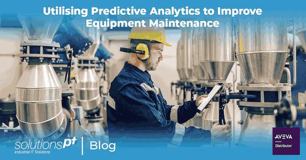 How to use Predictive Analytics to Improve Equipment Maintenance